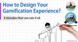 How to Design Your Gamification Experience? – 4 Mistakes That Can Ruin It All!