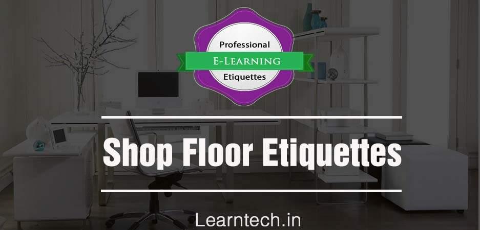 Shop Floor Etiquettes - Etiquettes @Work - off the shelf E learning